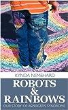 Robots and Rainbows, Kynda Nembhard, 1438933746