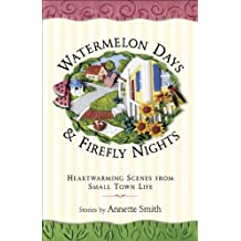 Watermelon Days and Firefly Nights: Heartwarming Scenes from Small Town Life