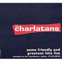 Some Friendly and Greatest Hits Live by Charlatans