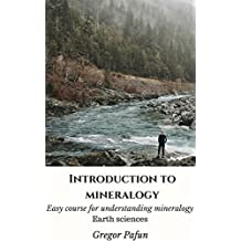 Introduction to mineralogy: Easy course for understanding mineralogy (Earth sciences)
