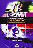 ENTRENAMIENTO DEPORTIVO. Periodización en bloques (Spanish Edition)