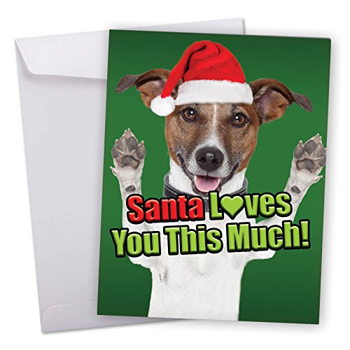 J6611FXSG Jumbo Merry Christmas Card: Dog Love You This Much, Featuring Charming Dog Opening Its Arms Wide to Show You How Much Santa Loves You With Envelope (Large Size: 8.5