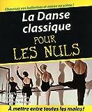 img - for La Danse classique pour les nuls (French Edition) book / textbook / text book