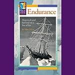 Endurance: Shipwreck and Survival on a Sea of Ice   Matt White