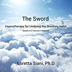 The Sword: Hypnotherapy for Undoing the Smoking Habit: Based on