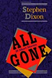 All Gone, Stephen Dixon, 080186173X