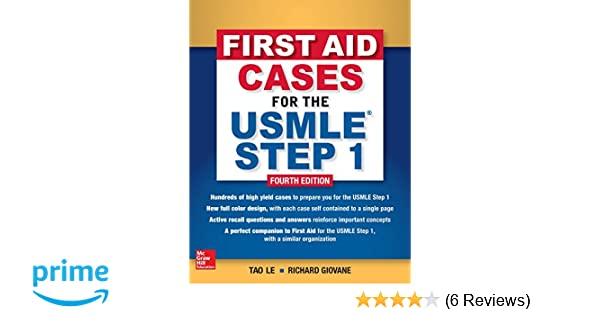 First Aid Cases for the USMLE Step 1, Fourth Edition: Tao Le