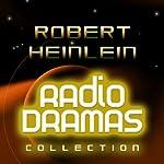 Robert Heinlein Radio Dramas | Robert Heinlein