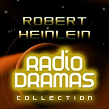 Robert Heinlein Radio Dramas Performance by Robert Heinlein