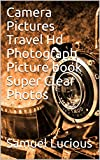 Camera Pictures Travel Hd Photograph Picture book Super Clear Photos