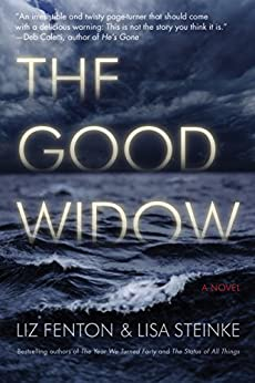The Good Widow: A Novel by [Fenton, Liz, Steinke, Lisa]