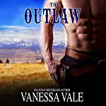 The Outlaw: Montana Men, Book 3 | Vanessa Vale