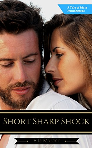 (Short Sharp Shock: A Tale of Male Punishment)