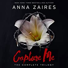 Capture Me: The Complete Trilogy Audiobook by Anna Zaires Narrated by Shirl Rae, Roberto Scarlato