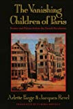 The Vanishing Children of Paris: Rumor and Politics before the French Revolution (Studies in Cultural History)
