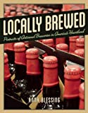 Locally Brewed, Anna H. Blessing, 1572841516