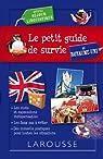 Le petit guide de survie au Royaume Uni, spécial séjour linguistique par Larousse