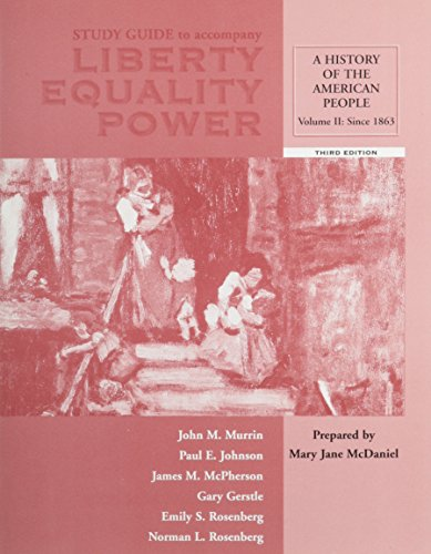 Study Guide, Volume II for Murrin et al.'s Liberty, Equality, Power: A History of the American People (Vol 2)