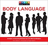 Knack Body Language: Techniques On Interpreting Nonverbal Cues In The World And Workplace (Knack: Make It Easy)