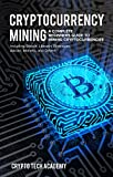 Cryptocurrency Mining: A Complete Beginners Guide