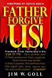 Father, Forgive Us, James W. Goll, 0768420253