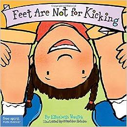 Feet are not for kicking board book best behavior series feet are not for kicking board book best behavior series elizabeth verdick marieka heinlen 9781575421582 amazon books fandeluxe Images