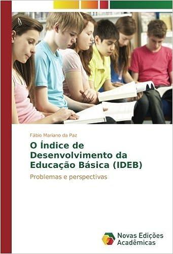 O ??ndice de Desenvolvimento da Educa????o B??sica (IDEB): Problemas e perspectivas by F??bio Mariano da Paz (2016-07-01)