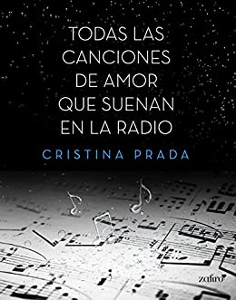 Todas las canciones de amor que suenan en la radio (Spanish Edition) by [