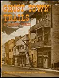 img - for Ghost Town Trails book / textbook / text book