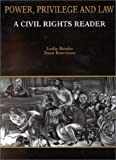 img - for Bender and Braveman's Power, Privilege and Law: A Civil Rights Reader (Coursebook) book / textbook / text book