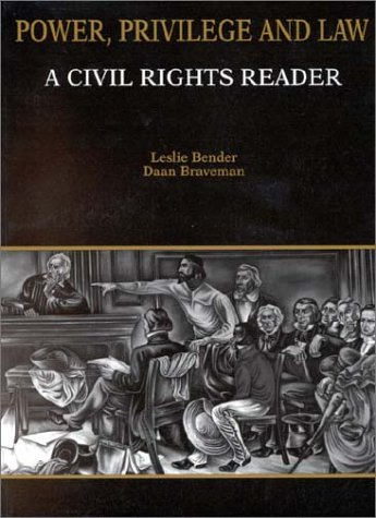 power-privilege-and-law-a-civil-rights-reader-american-casebook-series-coursebook