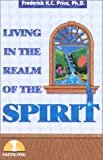 Living in the Realm of the Spirit, Frederick K. Price, 1883798078