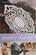 Jewelry Making Techniques Book: Over 50 Techniques for Creating Eyecatching Contemporary and Traditional Designs