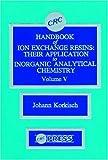 Crc Handbook of Ion Exchange Resins, Johann Korkisch, 0849331951