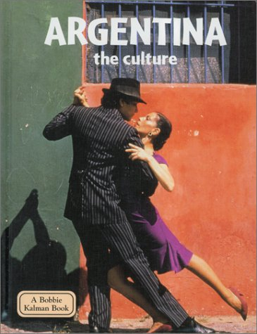 Argentina - The Culture (Lands, Peoples, and Cultures)