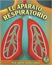 El Aparato Respiratorio / The Respiratory System (Libros