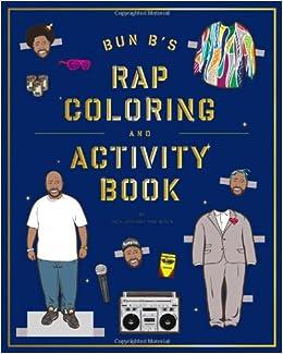 bun bs rapper coloring and activity book shea serrano 9781419710414 amazoncom books - Bun B Coloring Book