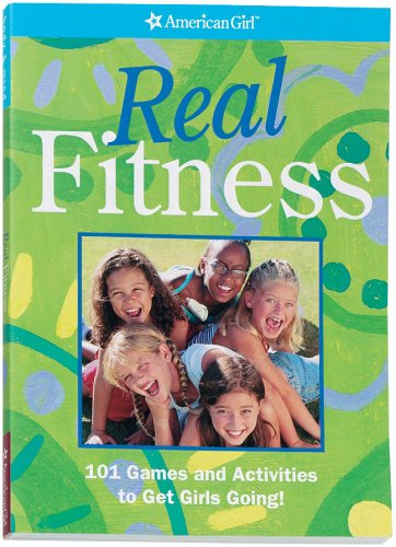 Real Fitness: 101 Games and Activities to Get Girls Going! (American Girl Library) pdf