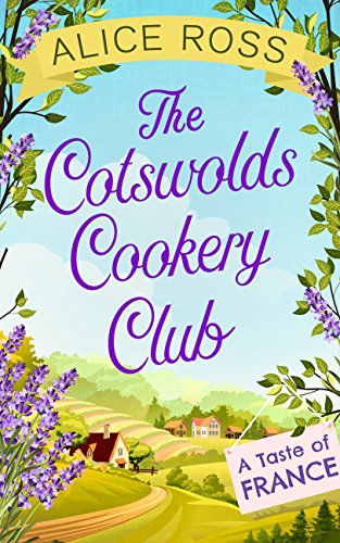 The Cotswolds Cookery Club: A Taste of France - Book 3 ()