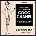 The Gospel According to Coco Chanel: Life Lessons from the World's Most Elegant Woman Audiobook by Karen Karbo Narrated by Bernadette Dunne