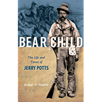 Bear Child: The Life and Times of Jerry Potts