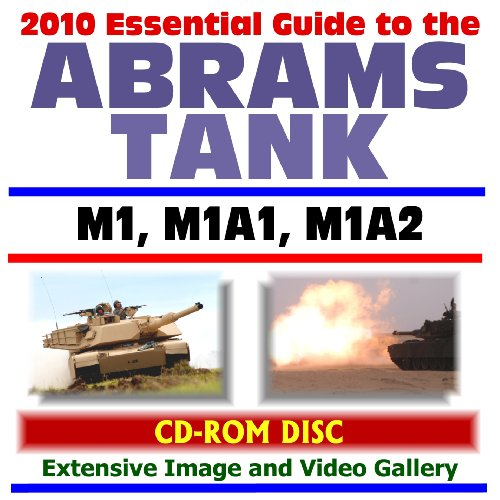 - 2010 Essential Guide to the Abrams Tank - M1, M1A1, M1A2, America's Main Battle Tank (CD-ROM)