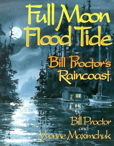 Full Moon  Flood Tide  Bill Proctors Raincoast