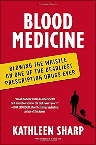 Blood Medicine: Blowing the Whistle on One of the Deadliest Prescription Drugs Ever by Kathleen Sharp (2012-08-28)
