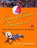 The Jersey Shore Uncovered: A Revealing Season on the Beach by Peter Genovese front cover