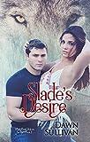 Slade's Desire (White River Wolves Book 2)
