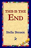 This Is the End, Stella Benson, 142180090X