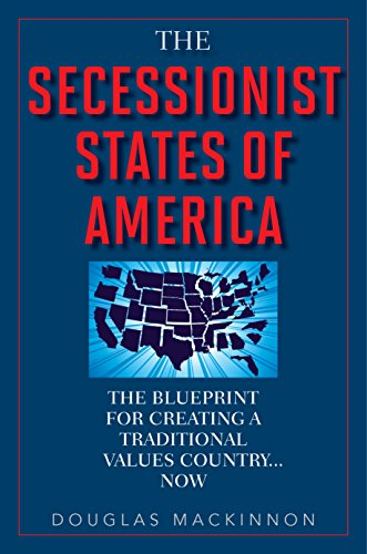 The secessionist states of america the blueprint for creating a the secessionist states of america the blueprint for creating a traditional values country now by malvernweather Gallery