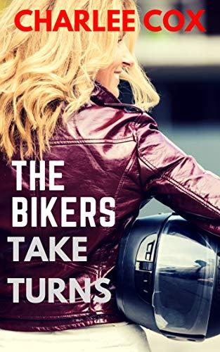 The Bikers Take Turns (Reverse Harem - Menage Erotica)
