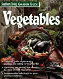 Southern Living Garden Guide Vegetables, Southern Living Editors, 0848722450